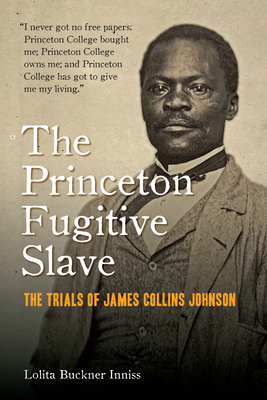 The Princeton Fugitive Slave: The Trials of James Collins Johnson Cover Image