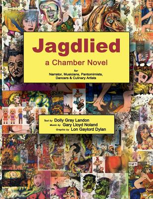 Jagdlied: a Chamber Novel for Narrator, Musicians, Pantomimists, Dancers & Culinary Artists (black and white paperback) Cover Image