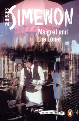 Maigret and the Loner (Inspector Maigret #73) Cover Image