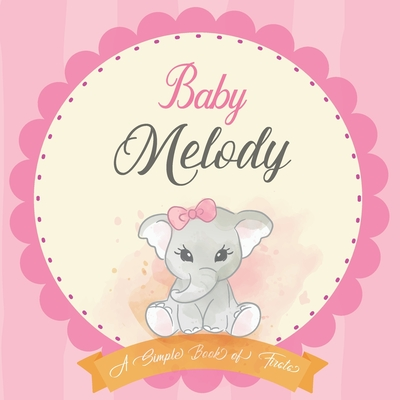 Baby Melody A Simple Book of Firsts: First Year Baby Book a Perfect Keepsake Gift for All Your Precious First Year Memories Cover Image