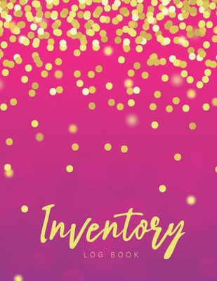 Inventory Log Book: Pink Gold Cover - Simple Inventory Log Book for Business or Personal - Stock Record Book Organizer Logbook - Count Qua Cover Image