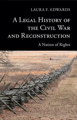 A Legal History of the Civil War and Reconstruction (New Histories of American Law) Cover Image