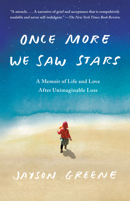 Once More We Saw Stars: A Memoir of Life and Love After Unimaginable Loss Cover Image