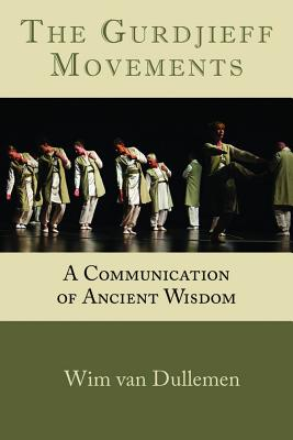 The Gurdjieff Movements: A Communication of Ancient Wisdom Cover Image