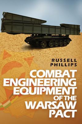 Combat Engineering Equipment of the Warsaw Pact (Weapons and Equipment of the Warsaw Pact #2) Cover Image