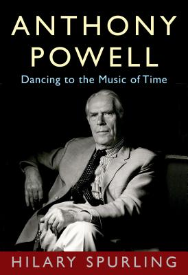 Anthony Powell: Dancing to the Music of Time Cover Image