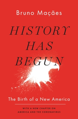 History Has Begun: The Birth of a New America Cover Image