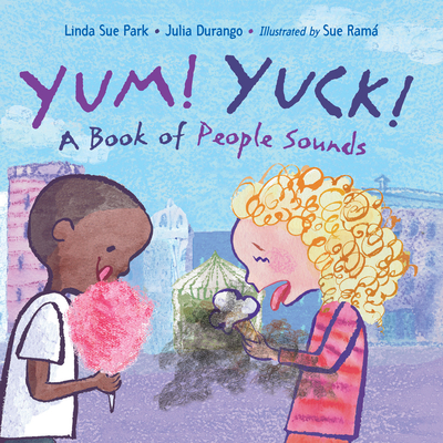 Yum! Yuck!: A Book of People Sounds Cover Image