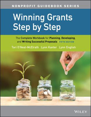 Winning Grants Step by Step: The Complete Workbook for Planning, Developing, and Writing Successful Proposals (Jossey-Bass Nonprofit Guidebook) Cover Image