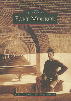 Fort Monroe (Images of America (Arcadia Publishing)) Cover Image