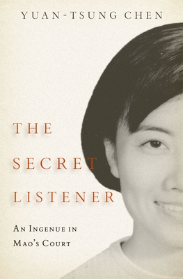 The Secret Listener: An Ingenue in Mao's Court cover