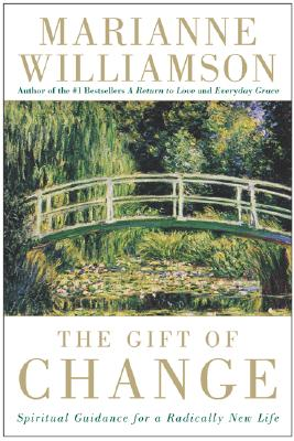 The Gift of Change: Spiritual Guidance for a Radically New Life Cover Image