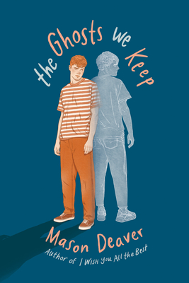 The Ghosts We Keep, Mason Deaver Book Cover