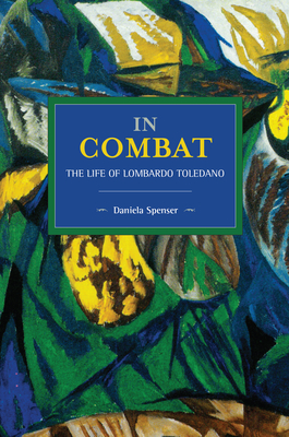 In Combat: The Life of Lombardo Toledano (Historical Materialism) Cover Image