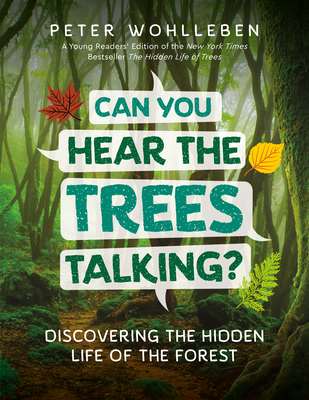 Can You Hear the Trees Talking?: Discovering the Hidden Life of the Forest Cover Image