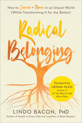 Radical Belonging: How to Survive and Thrive in an Unjust World (While Transforming It for the Better) Cover Image