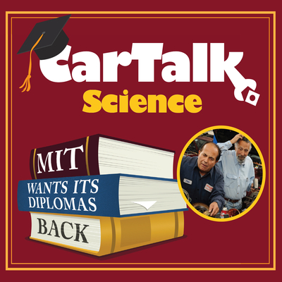 Car Talk Science: Mit Wants Its Diplomas Back Cover Image
