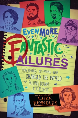 Even More Fantastic Failures: True Stories of People Who Changed the World by Falling Down First Cover Image