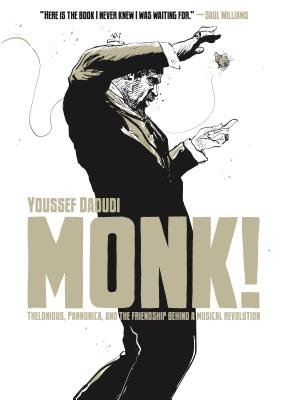 Monk!: Thelonious, Pannonica, and the Friendship Behind a Musical Revolution Cover Image