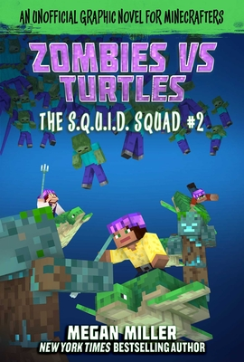 Zombies vs. Turtles: An Unofficial Graphic Novel for Minecrafters (The S.Q.U.I.D. Squad #2) Cover Image