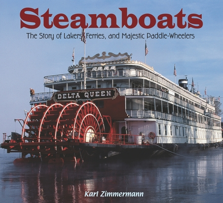 Steamboats: The Story of Lakers, Ferries, and Majestic Paddle-Wheelers Cover Image