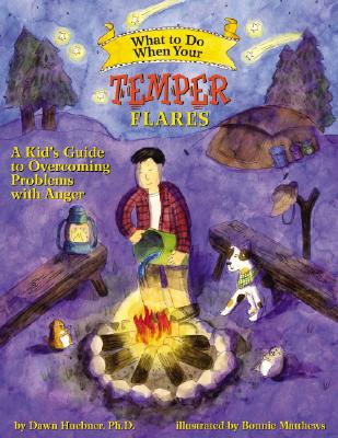 What to Do When Your Temper Flares: A Kid's Guide to Overcoming Problems with Anger (What-To-Do Guides for Kids) Cover Image