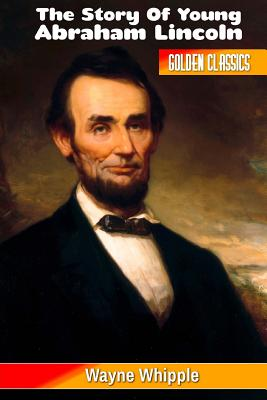 The Story of Young Abraham Lincoln (Golden Classics #93) Cover Image