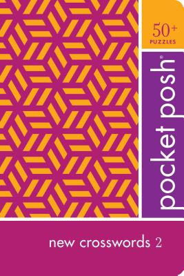 Pocket Posh New Crosswords 2: 50+ Puzzles Cover Image