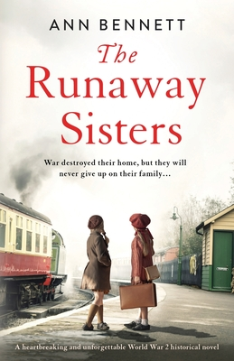 The Runaway Sisters: A heartbreaking and unforgettable World War 2 historical novel Cover Image