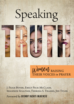 Speaking Truth: Women Raising Their Voices in Prayer Cover Image