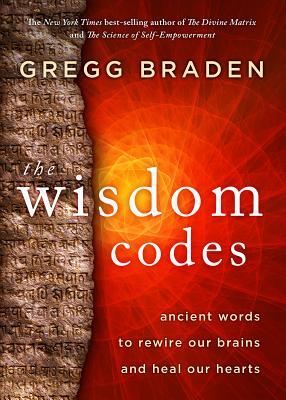 The Wisdom Codes: Ancient Words to Rewire Our Brains and Heal Our Hearts Cover Image
