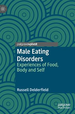 Male Eating Disorders: Experiences of Food, Body and Self Cover Image