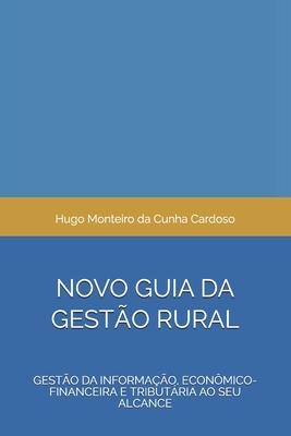 Novo Guia Da Gestão Rural: Gestão da Informação, Econômico-financeira e Tributária ao seu alcance Cover Image