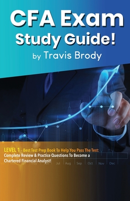CFA Exam Study Guide! Level 1: Best Test Prep Book to Help You Pass the Test: Complete Review & Practice Questions to Become a Chartered Financial An Cover Image