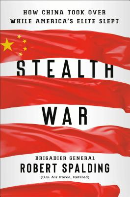 Stealth War: How China Took Over While America's Elite Slept Cover Image