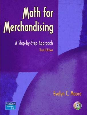 Math for Merchandising: A Step-By-Step Approach (Pearson Custom Library: Fashion) Cover Image