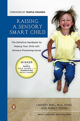 Raising a Sensory Smart Child: The Definitive Handbook for Helping Your Child with Sensory Processing Issues, Revised and Updated Edition Cover Image