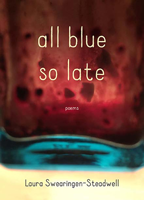 All Blue So Late: Poems Cover Image