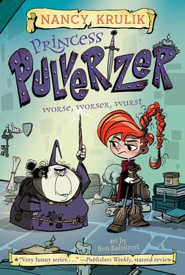 Worse, Worser, Wurst #2 (Princess Pulverizer #2) Cover Image