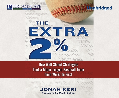 The Extra 2%: How Wall Street Strategies Took a Major League Baseball Team from Worst to First Cover Image