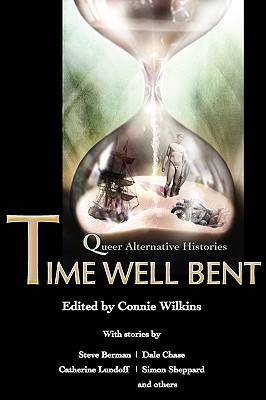 Time Well Bent: Queer Alternative Histories Cover Image