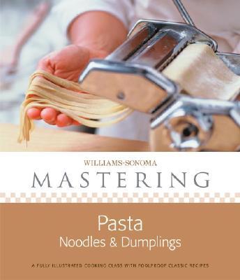 Mastering Pasta, Noodles & Dumplings Cover Image