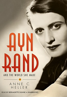 Ayn Rand and the World She Made Cover Image