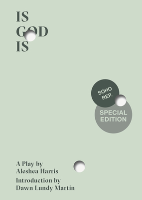 Is God Is (Soho Rep Special Edition) Cover Image