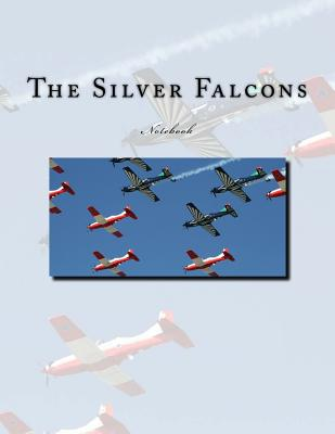 The Silver Falcons Notebook: Notebook with 150ined pages Cover Image