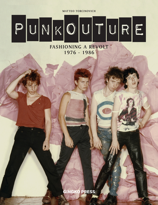 Punkouture: Fashioning a Revolt: 1976 to 1986 Cover Image