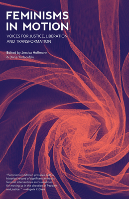 Feminisms in Motion: Voices for Justice, Liberation, and Transformation Cover Image