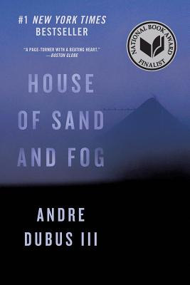 House of Sand and Fog: A Novel Cover Image