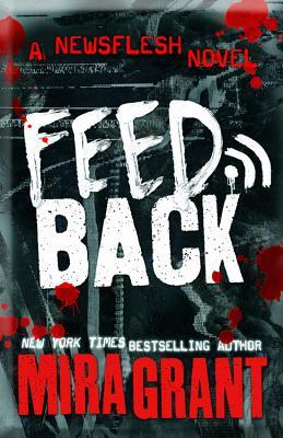 Cover for Feedback (Newsflesh #4)
