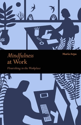 Mindfulness at Work: Flourishing in The Workplace Cover Image